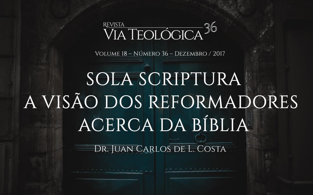 Sola Scriptura: A Visão dos Reformadores Acerca da Bíblia