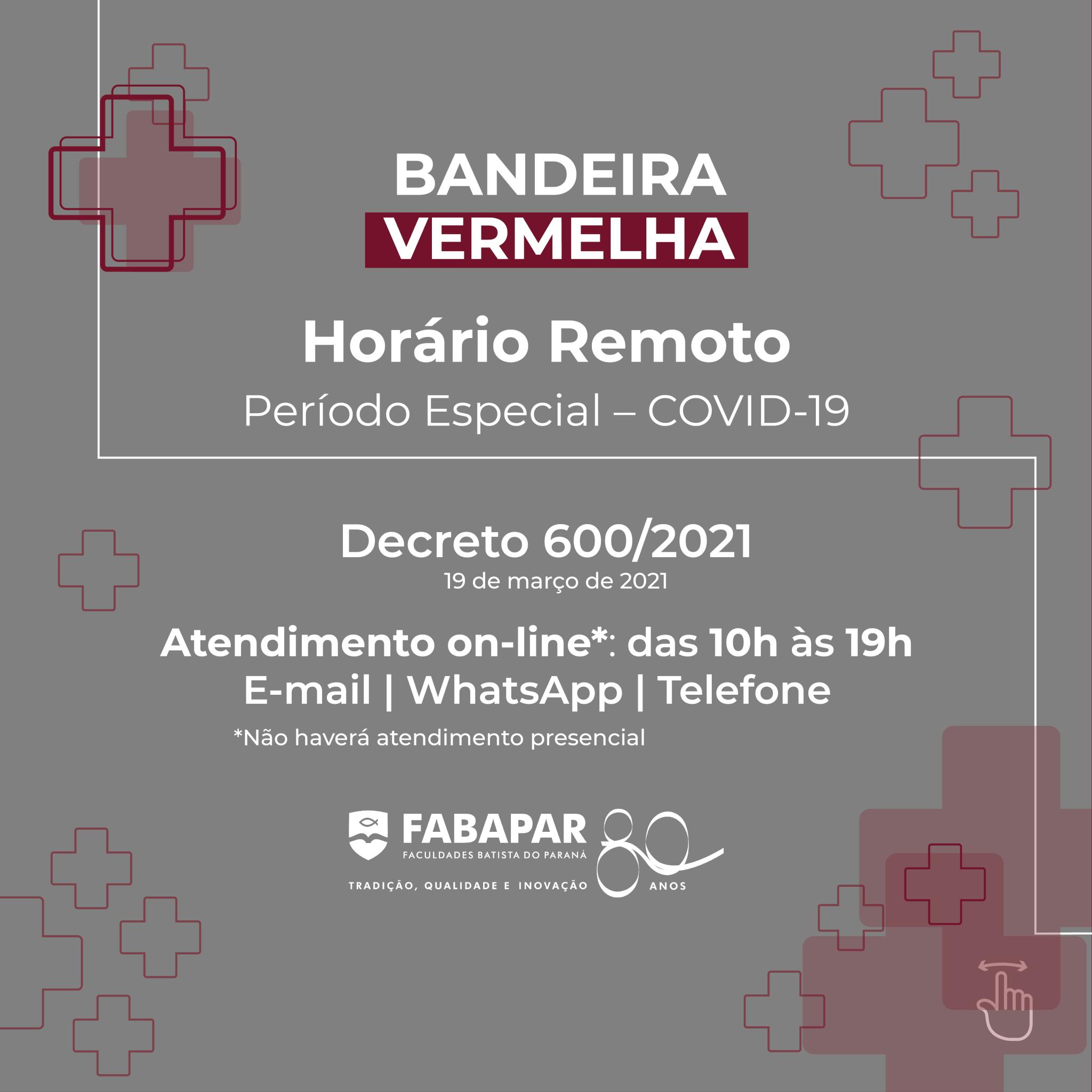 BANDEIRA VERMELHA – HORÁRIO DE ATENDIMENTO