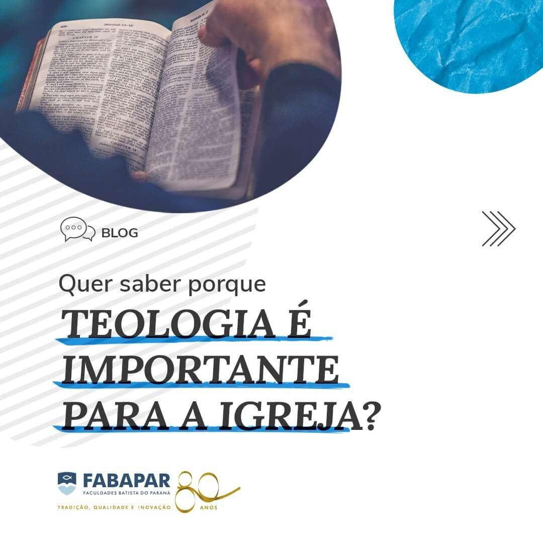A Importância da Teologia para a Igreja